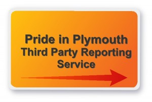 Pride in Plymouth Third Party Reporting Centre