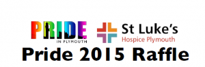 Pride in Plymouth Charity Raffle supporting St Luke's Hospice