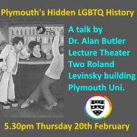A thought provoking talk by Dr Alan Butler exploring the rich life and histories from the Plymouth LGBT communities past and present.