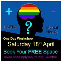 An informal FREE one day workshop looking at the positive and negative impacts of being LGBTQ on our mental health. Let's Talk About IT!